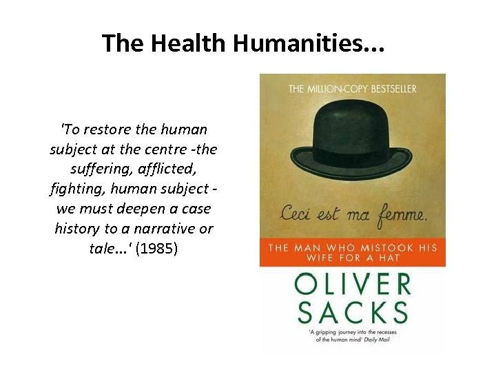 The Health Humanities. . . 'To restore the human subject at the centre -the