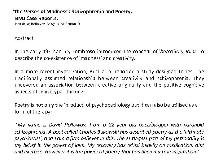 'The Verses of Madness': Schizophrenia and Poetry. BMJ Case Reports. Hankir, A; Holloway, D;