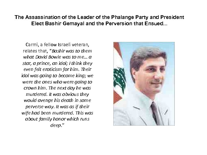 The Assassination of the Leader of the Phalange Party and President Elect Bashir Gemayal
