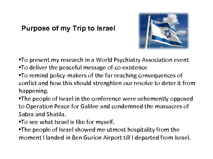 Purpose of my Trip to Israel • To present my research in a World