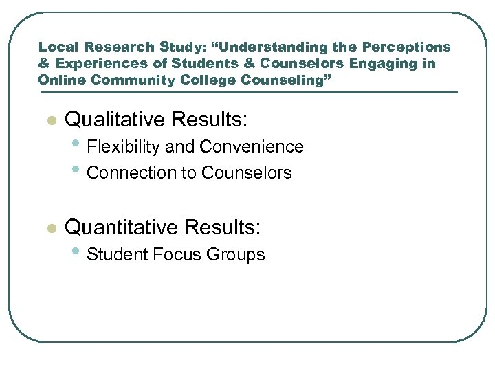 """Local Research Study: """"Understanding the Perceptions & Experiences of Students & Counselors Engaging in"""