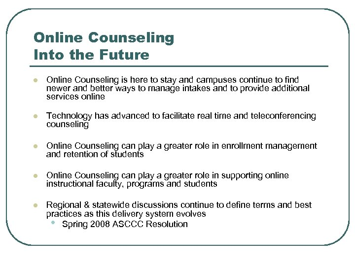 Online Counseling Into the Future l Online Counseling is here to stay and campuses