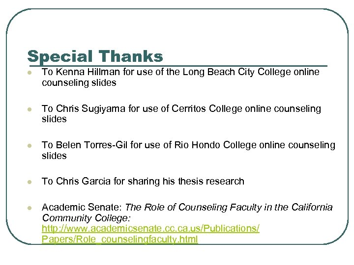 Special Thanks l To Kenna Hillman for use of the Long Beach City College