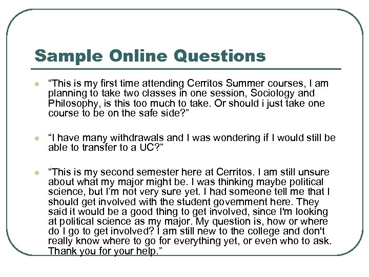 """Sample Online Questions l """"This is my first time attending Cerritos Summer courses, I"""