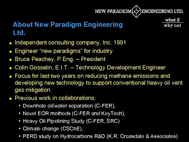 About New Paradigm Engineering Ltd. u u u Independent consulting company, Inc. 1991 Engineer
