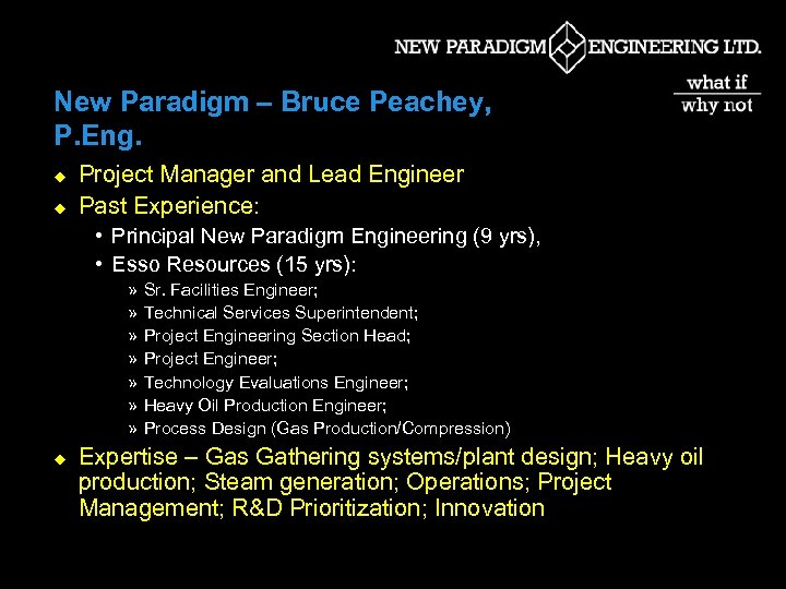 New Paradigm – Bruce Peachey, P. Eng. u u Project Manager and Lead Engineer