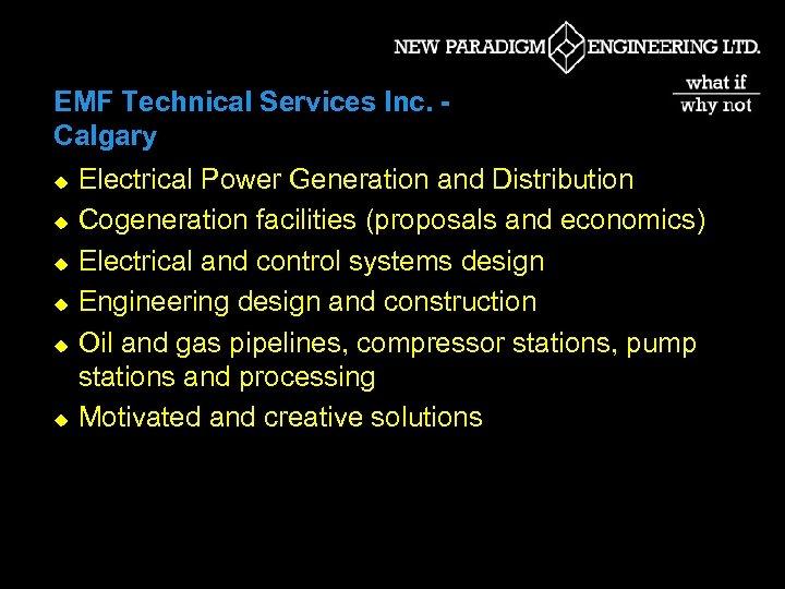 EMF Technical Services Inc. Calgary u u u Electrical Power Generation and Distribution Cogeneration