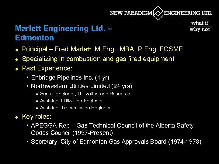 Marlett Engineering Ltd. – Edmonton u u u Principal – Fred Marlett, M. Eng.
