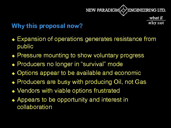 Why this proposal now? u u u u Expansion of operations generates resistance from