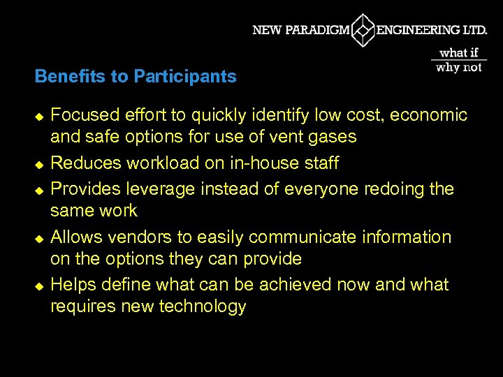 Benefits to Participants u u u Focused effort to quickly identify low cost, economic
