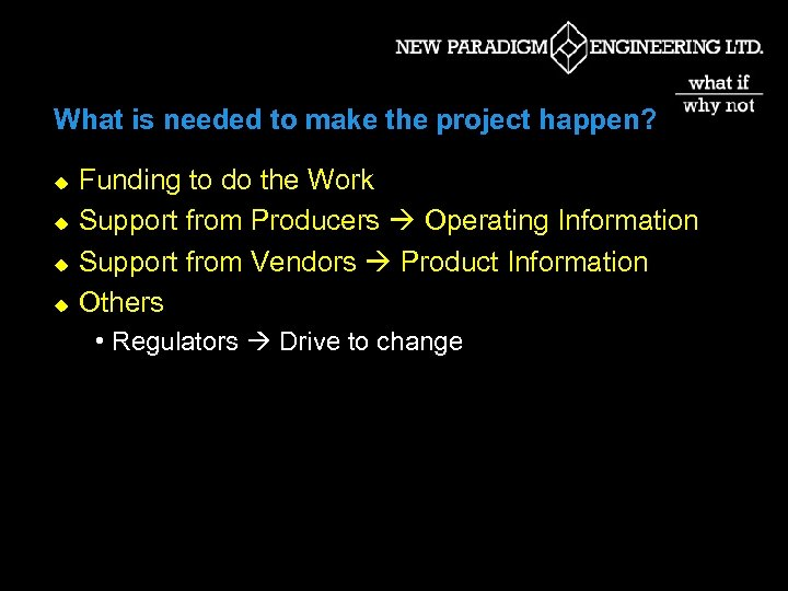 What is needed to make the project happen? u u Funding to do the