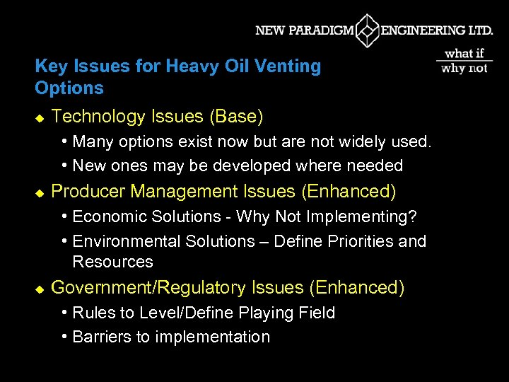 Key Issues for Heavy Oil Venting Options u Technology Issues (Base) • Many options