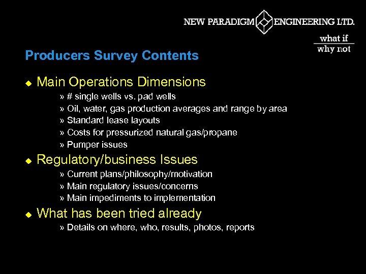 Producers Survey Contents u Main Operations Dimensions » # single wells vs. pad wells