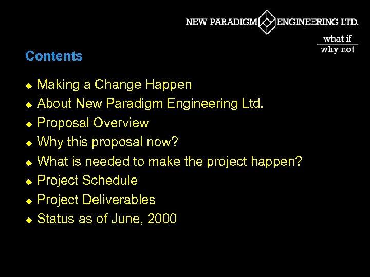 Contents u u u u Making a Change Happen About New Paradigm Engineering Ltd.