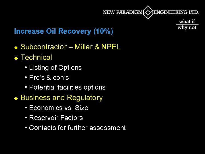 Increase Oil Recovery (10%) u u Subcontractor – Miller & NPEL Technical • Listing