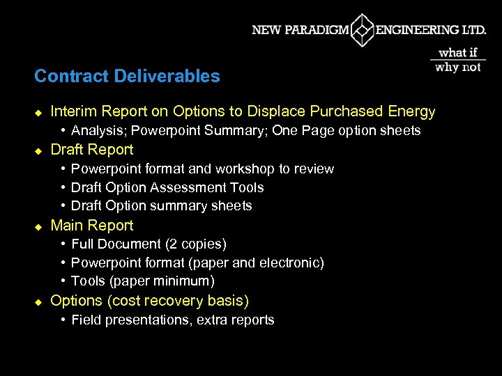 Contract Deliverables u Interim Report on Options to Displace Purchased Energy • Analysis; Powerpoint