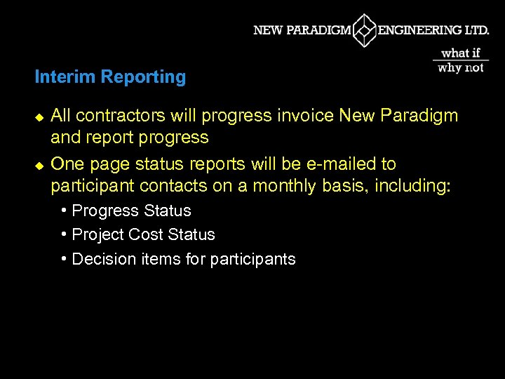 Interim Reporting u u All contractors will progress invoice New Paradigm and report progress
