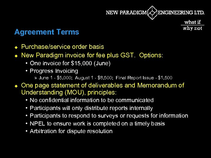 Agreement Terms u u Purchase/service order basis New Paradigm invoice for fee plus GST.