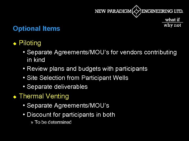 Optional Items u Piloting • Separate Agreements/MOU's for vendors contributing in kind • Review