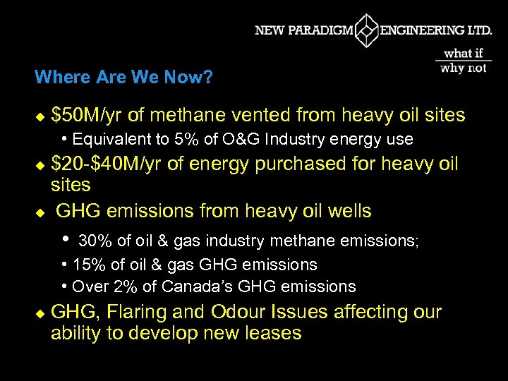 Where Are We Now? u $50 M/yr of methane vented from heavy oil sites