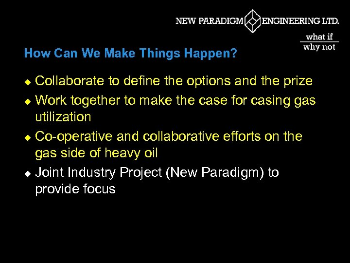 How Can We Make Things Happen? Collaborate to define the options and the prize