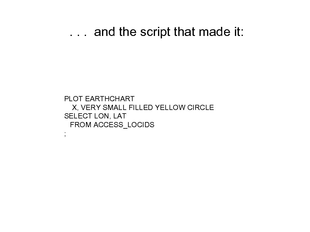 . . . and the script that made it: PLOT EARTHCHART X, VERY