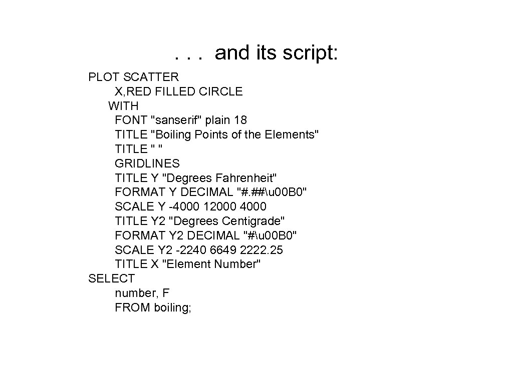 . . . and its script: PLOT SCATTER X, RED FILLED CIRCLE WITH