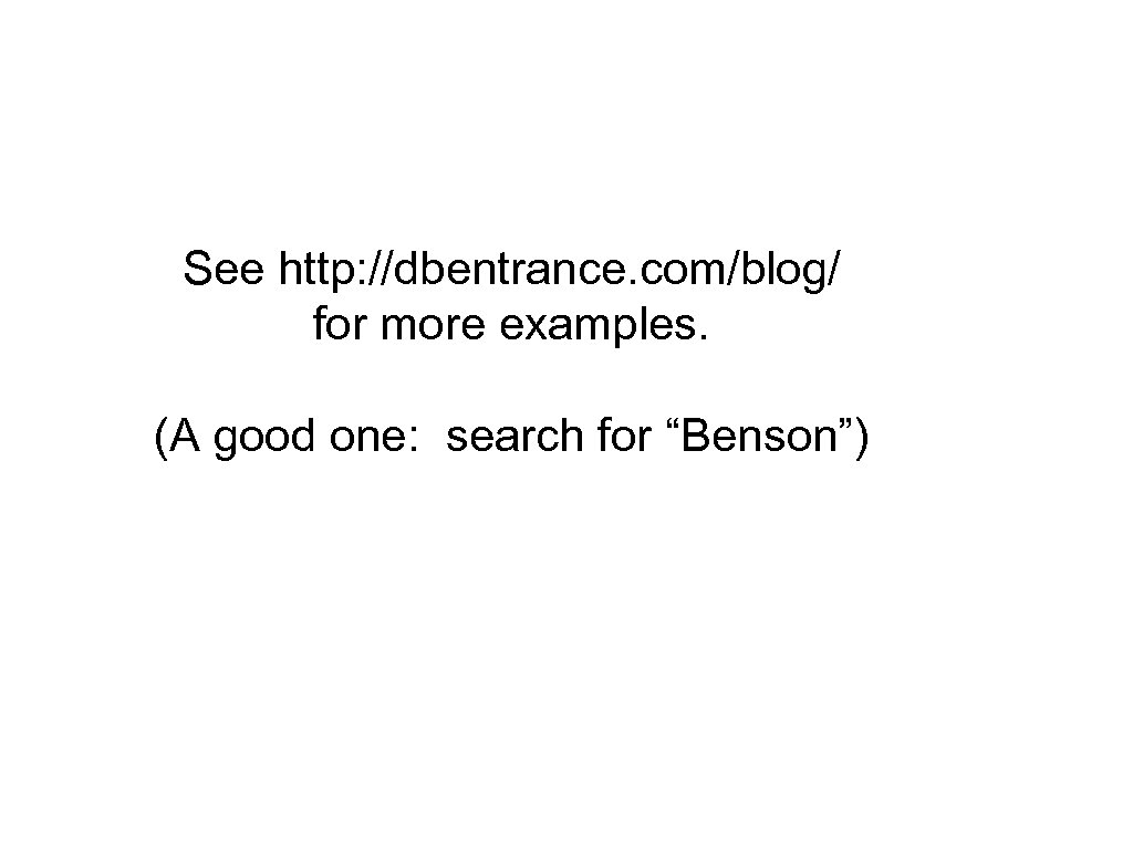 """See http: //dbentrance. com/blog/ for more examples. (A good one: search for """"Benson"""")"""