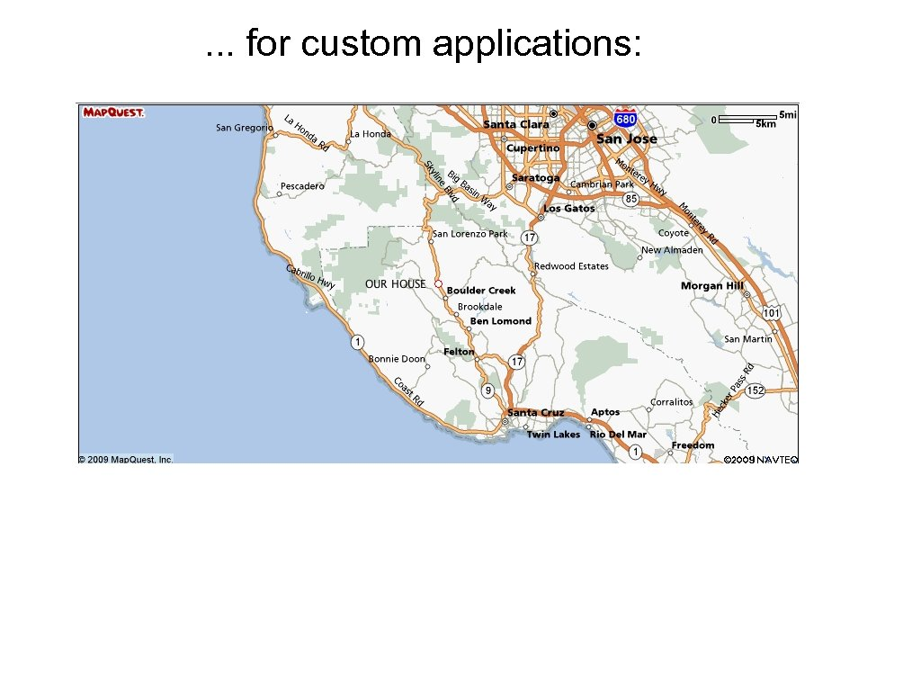 . . . for custom applications: