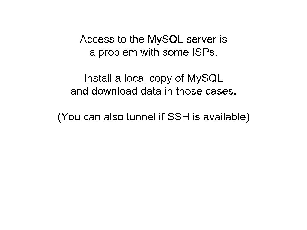 Access to the My. SQL server is a problem with some ISPs. Install a