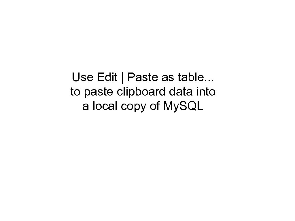 Use Edit   Paste as table. . . to paste clipboard data into