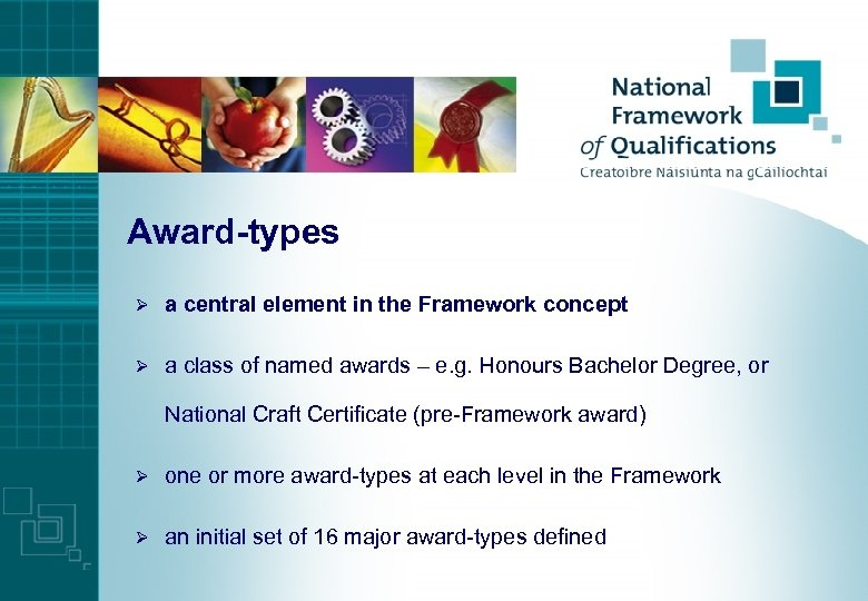 Award-types Ø a central element in the Framework concept Ø a class of named