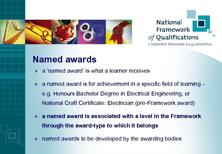 Named awards Ø a 'named award' is what a learner receives Ø a named