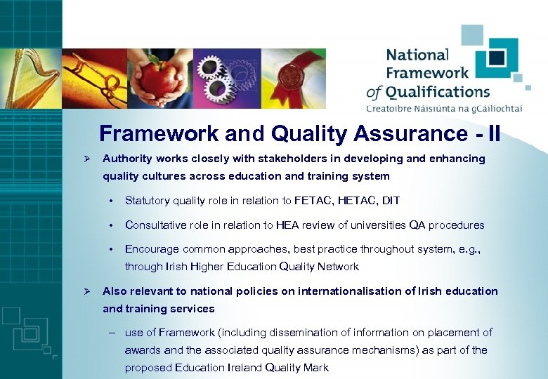 Framework and Quality Assurance - II Ø Authority works closely with stakeholders in developing