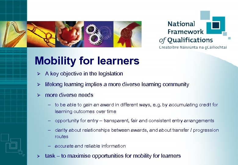 Mobility for learners Ø A key objective in the legislation Ø lifelong learning implies