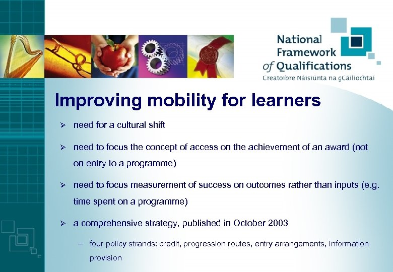 Improving mobility for learners Ø need for a cultural shift Ø need to focus