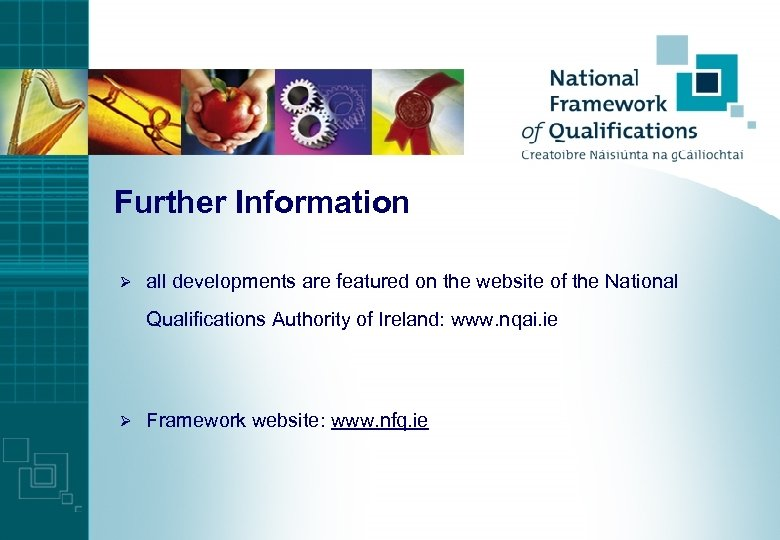 Further Information Ø all developments are featured on the website of the National Qualifications