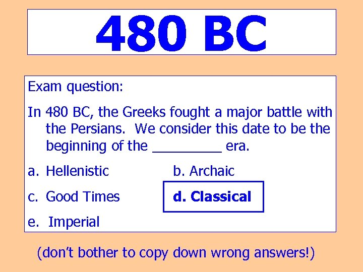 480 BC Exam question: In 480 BC, the Greeks fought a major battle with