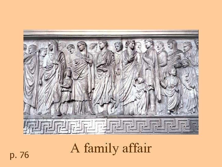 p. 76 A family affair