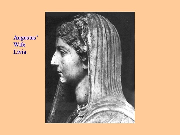 Livia Augustus' Wife Livia