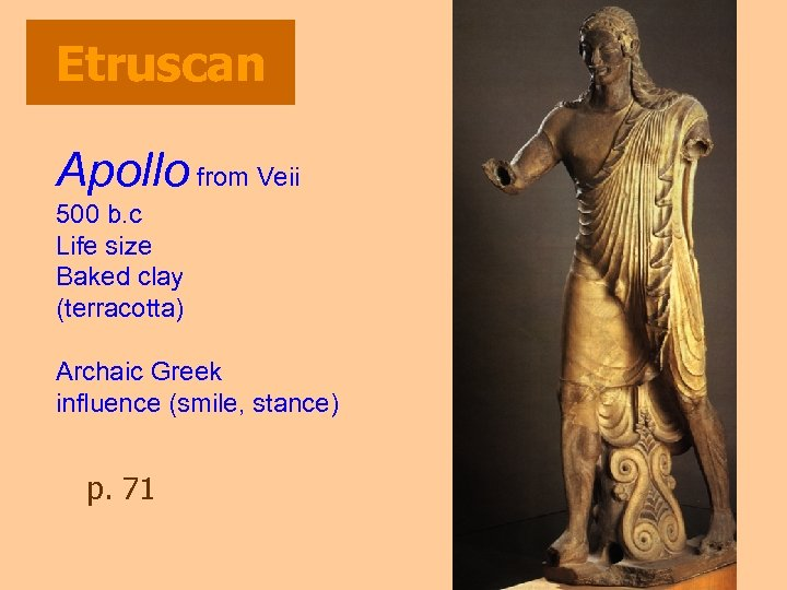 Etruscan Apollo from Veii 500 b. c Life size Baked clay (terracotta) Archaic Greek