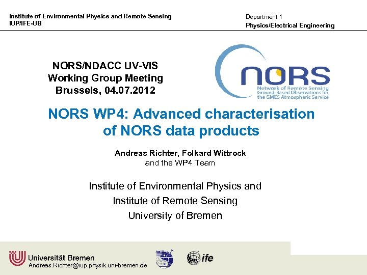 Institute of Environmental Physics and Remote Sensing IUP/IFE-UB Department 1 Physics/Electrical Engineering NORS/NDACC UV-VIS