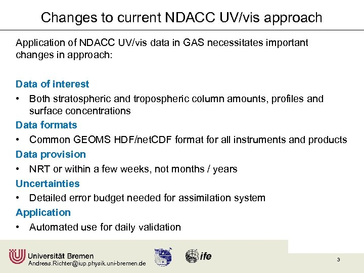 Changes to current NDACC UV/vis approach Application of NDACC UV/vis data in GAS necessitates