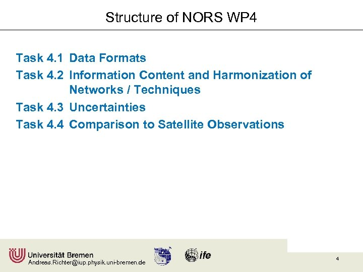 Structure of NORS WP 4 Task 4. 1 Data Formats Task 4. 2 Information