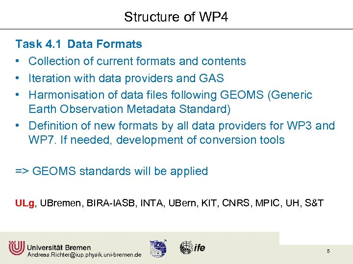 Structure of WP 4 Task 4. 1 Data Formats • Collection of current formats