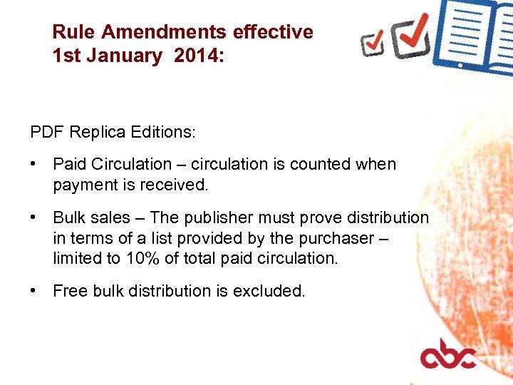 Rule Amendments effective 1 st January 2014: PDF Replica Editions: • Paid Circulation –