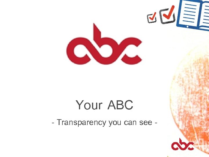 Your ABC - Transparency you can see -