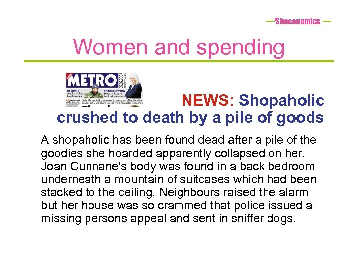 Sheconomics Women and spending NEWS: Shopaholic crushed to death by a pile of goods