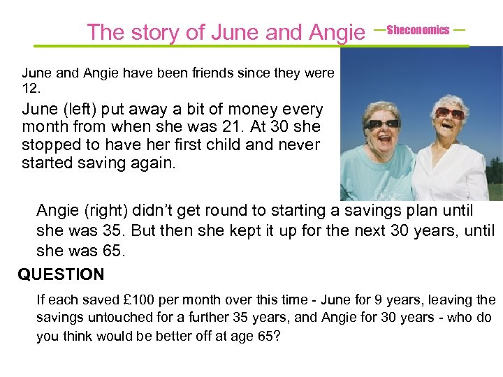 The story of June and Angie Sheconomics June and Angie have been friends since