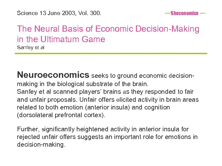 Science 13 June 2003, Vol. 300. Sheconomics The Neural Basis of Economic Decision-Making in